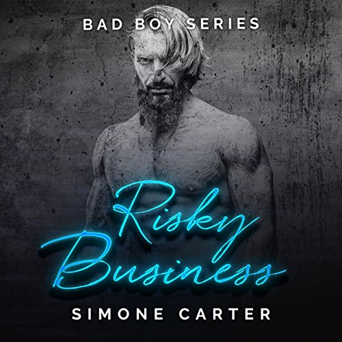 Risky Business     Bad Boy Romance, Book 3              By:                                                                                                                                 Simone Carter                               Narrated by:                                                                                                                                 Lissa Blackwell                      Length: 3 hrs and 37 mins     Not rated yet     Overall 0.0