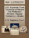 U.S. Supreme Court Transcript of Record the Perfection Window Cleaner Company V. Bosley
