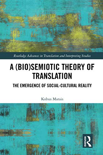 Compare Textbook Prices for A BioSemiotic Theory of Translation 1 Edition ISBN 9780367584139 by Marais, Kobus