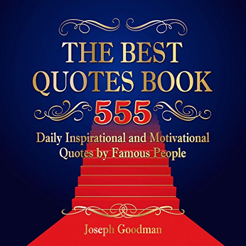The Best Quotes Book: 555 Daily Inspirational and Motivational Quotes by Famous People audiobook cover art