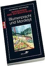 Blumenpracht und Mordidyll: Kurzkrimis aus Ostwestfalen zur Landesgartenschau 2017 NRW