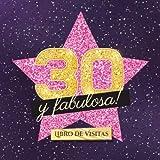 30 y fabulosa: Libro de visitas para el 30 cumpleaños - Regalo original para mujer 30 años - Decoración de fiesta - Hollywood - Libro de firmas para felicitaciones y fotos de los invitados