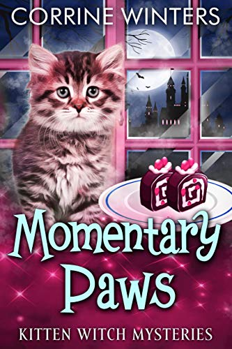 Momentary Paws (Kitten Witch Cozy Mystery Series Book 2) by [Corrine Winters]