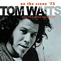 On The Scene '73 by Tom Waits (2012-03-05)
