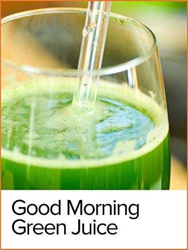 Good Morning Green Juice