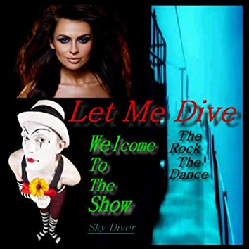 Let Me Dive / Welcome to the Show - EP