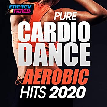 Pure Cardio Dance & Aerobic Hits 2020 (15 Tracks Non-Stop Mixed Compilation for Fitness & Workout - 128 Bpm / 32 Count)