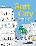 Soft City: Building Density for Everyday Life - David Sim