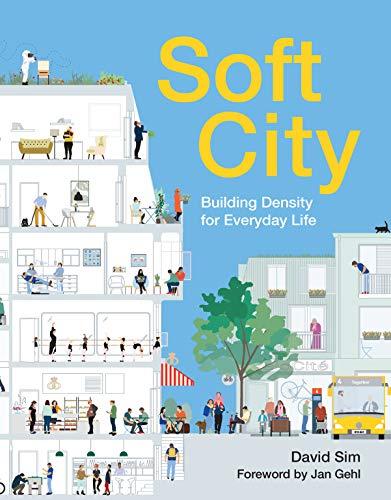 Sim, D: Soft City: Building Density for Everyday Life