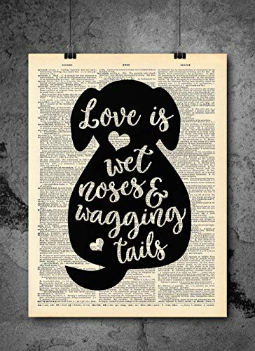 Love Is Wet Noses - Dog Love Quotes - Vintage Art - Authentic Upcycled Dictionary Art Print - Home or Office Decor - Inspirational And Motivational Quote Art