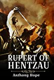 Rupert of Hentzau: Anthony Hope Classic fiction with Annotated (English Edition)