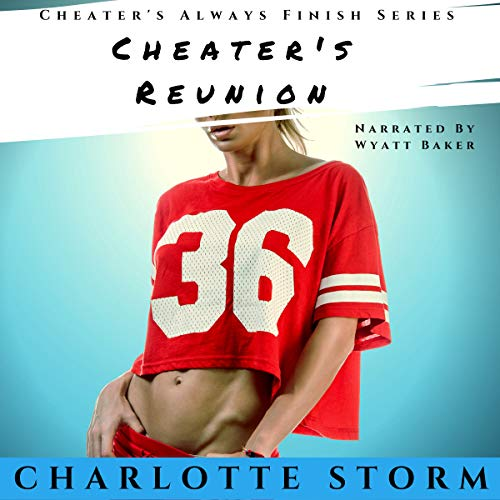 Cheater's Reunion: A High School Reunion Revenge Cheat (Cheaters Always Finish) cover art