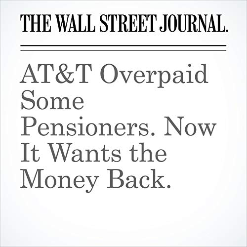 AT&T Overpaid Some Pensioners. Now It Wants the Money Back. copertina