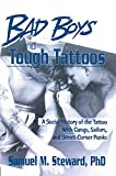 Bad Boys and Tough Tattoos: A Social History of the Tattoo With Gangs, Sailors, and Street-Corner Punks 1950-1965 (Haworth Series in Gay & Lesbian Studies) (English Edition)