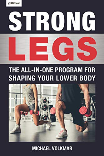 Strong Legs: The All-In-One Program for Shaping Your Lower Body - Over 200 Workouts (English Edition)