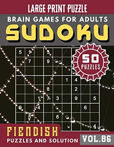 Sudoku for adults: fiendish sudoku   Sudoku Hard Brain Games for Adults Large Print Puzzle: 86 (Sudoku Brain Games Puzzles Book Large Print)