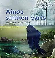 """Ainoa sininen varis: Finnish Edition of """"The Only Blue Crow"""""""