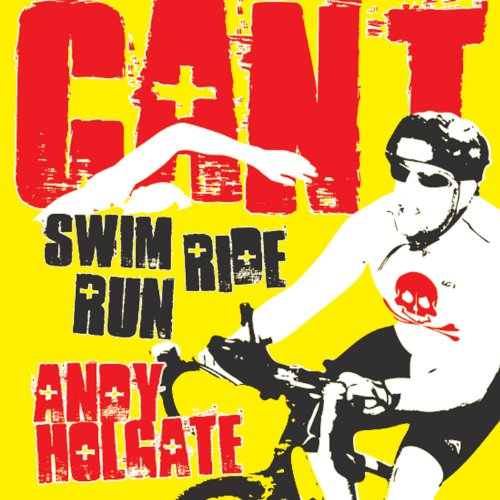 Can't Swim, Can't Ride, Can't Run audiobook cover art