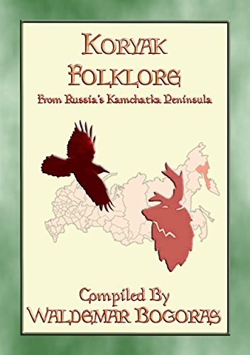 KORYAK FOLKLORE - 24 tales from the Kamchatka Penninsula