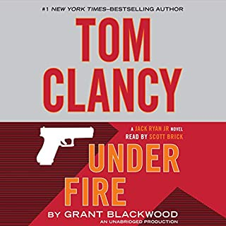 Tom Clancy Under Fire     A Jack Ryan Jr. Novel              By:                                                                                                                                 Grant Blackwood                               Narrated by:                                                                                                                                 Scott Brick                      Length: 13 hrs and 26 mins     4,586 ratings     Overall 4.2