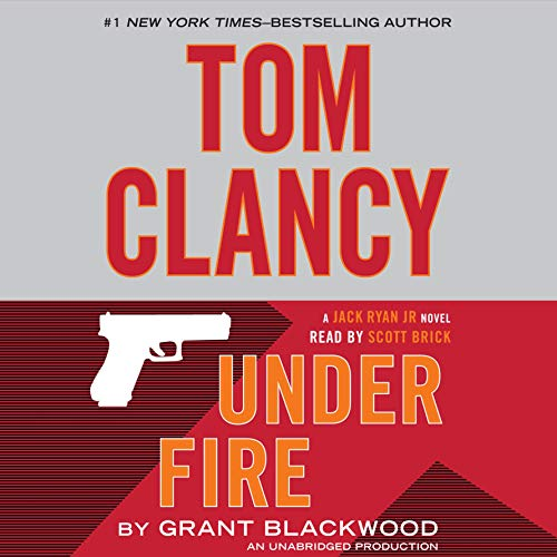 Tom Clancy Under Fire     A Jack Ryan Jr. Novel              By:                                                                                                                                 Grant Blackwood                               Narrated by:                                                                                                                                 Scott Brick                      Length: 13 hrs and 26 mins     4,593 ratings     Overall 4.2