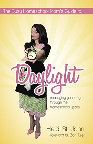 The Busy Homeschool Mom's Guide to Daylight