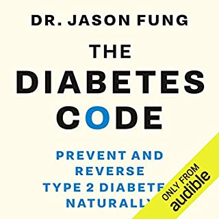 The Diabetes Code                   By:                                                                                                                                 Jason Fung                               Narrated by:                                                                                                                                 Jason Fung                      Length: 7 hrs and 24 mins     43 ratings     Overall 4.8