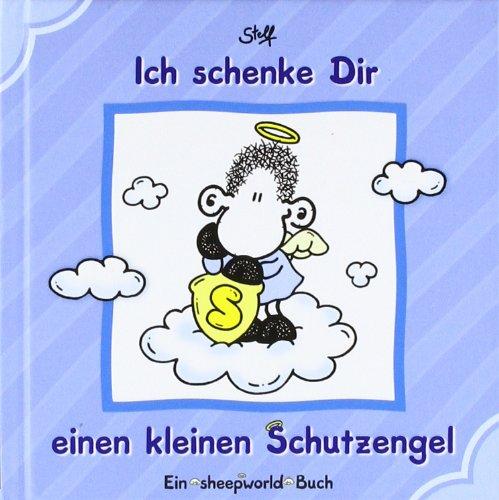 Ich schenke Dir einen kleinen Schutzengel: Ein sheepworld Buch