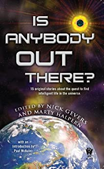 Is Anybody Out There? by [Nick Gevers, Marty Halpern]