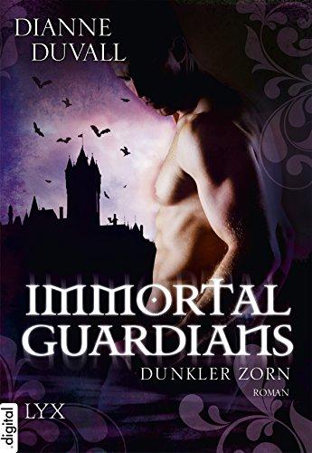 Immortal Guardians - Dunkler Zorn (Immortal-Guardians-Reihe 2)