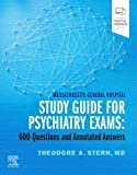 Massachusetts General Hospital Study Guide for Psychiatry Exams: 600 Questions and Annotated Answers