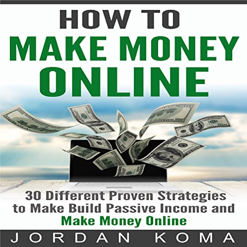 How to Make Money Online - 30 Different Proven Strategies audiobook cover art