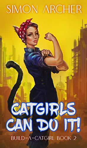 Catgirls Can Do It!: A Catgirl Harem Adventure (Build-A-Catgirl Book 2) (English Edition)
