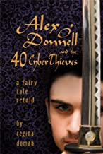 Alex O'Donnell and the 40 CyberThieves (The Fairy Tale Novels Book 5)