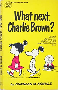Paperback What Next, Charlie Brown? Selected Cartoons From You're Out Of Your Mind, Charlie Brown, Vol. 2 Book