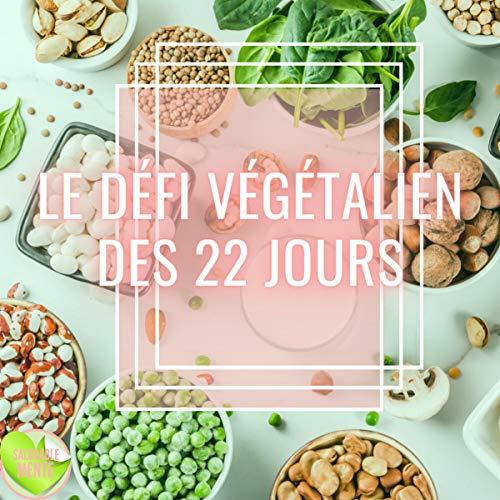 Le Défi Végétalien des 22 Jours [22-Day Vegan Challenge] Titelbild