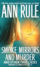 Smoke, Mirrors, and Murder: And Other True Cases (Volume 12)
