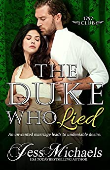 The Duke Who Lied (The 1797 Club Book 8) by [Jess Michaels]