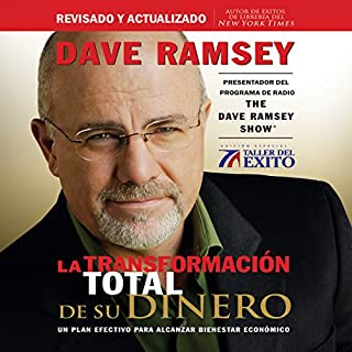 La Transformación Total de su Dinero [Total Money Makeover]     Un plan efectivo para alcanzar bienestar económico [An effective plan to achieve economic welfare]              By:                                                                                                                                 Dave Ramsey                               Narrated by:                                                                                                                                 Roberto Mendiola                      Length: 4 hrs and 6 mins     313 ratings     Overall 4.7