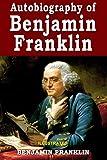 Autobiography of Benjamin Franklin: Illustrated, Vintage Classics Edition, Original Classic Novel