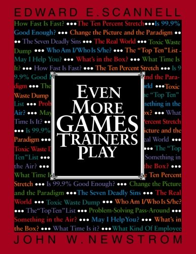 Even More Games Trainers Play (McGraw-Hill Training)