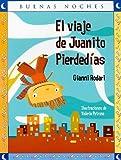 EL VIAJE DE JUANITO PIERDEDIAS. BUENAS NOCHES