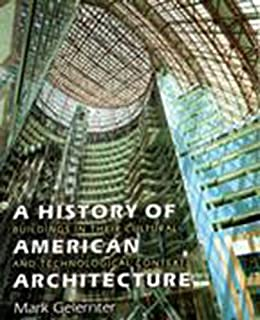 A History of American Architecture – Buildings in Their Cultural and Technological Context