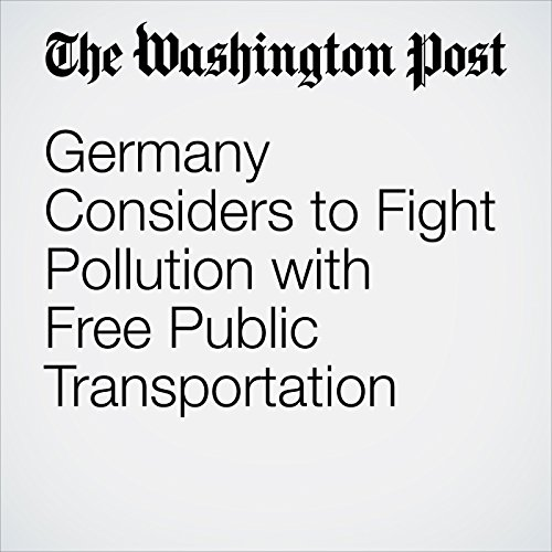 Germany Considers to Fight Pollution with Free Public Transportation audiobook cover art