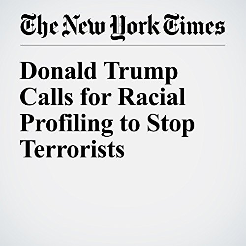 Donald Trump Calls for Racial Profiling to Stop Terrorists cover art