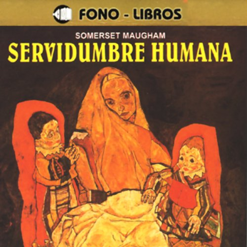 Servidumbre Humana [Of Human Bondage] audiobook cover art