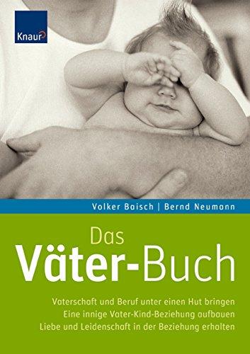 Das Väter-Buch: Vaterschaft und Beruf unter einen Hut bringen