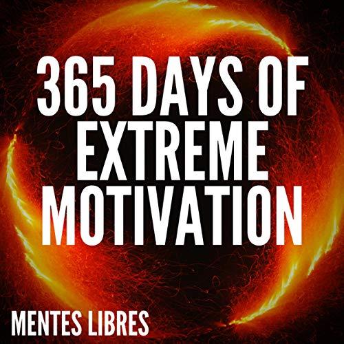 Couverture de 365 Days of Extreme Motivation
