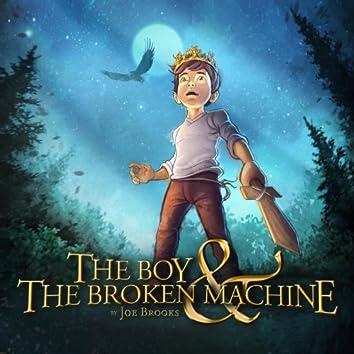 The Boy & the Broken Machine