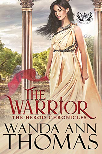 The Warrior (The Herod Chronicles Book 1) by [Wanda Ann Thomas]
